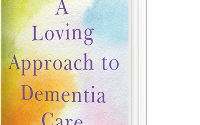 Third edition of 'A Loving Approach to Dementia Care' coming in March